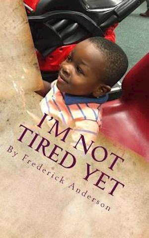 Bog, paperback I'm Not Tired Yet af Frederick K. Anderson Jr