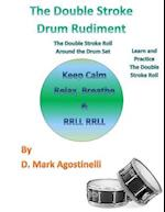 The Double Stroke Drum Rudiment af D. Mark Agostinelli