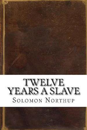 Bog, paperback Twelve Years a Slave af Solomon Northup