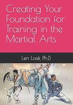 Creating Your Foundation for Training in the Martial Arts