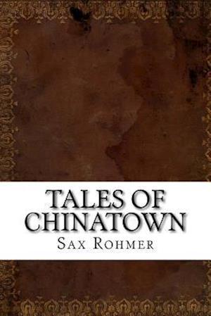 Bog, paperback Tales of Chinatown af Sax Rohmer