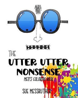 Bog, paperback The Utter Utter Nonsense Men's Coloring Book af Sue Messruther