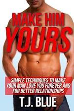 Make Him Yours af T. J. Blue