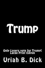 LP Trump Only Losers Vote for Trump!
