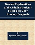 General Explanations of the Administration's Fiscal Year 2017 Revenue Proposals