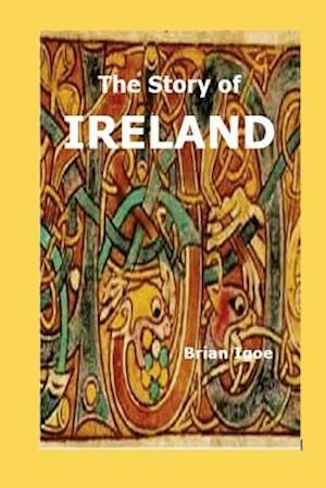 Bog, paperback The Story of Ireland af MR Brian Igoe M. a.
