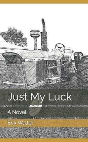 Bog, paperback Just My Luck af Erik M. Walter
