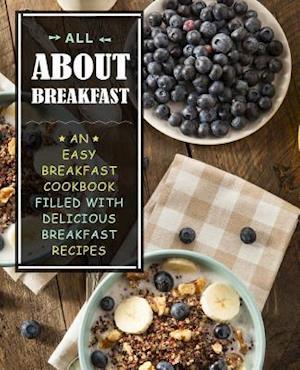 Bog, paperback All about Breakfast af Booksumo Press