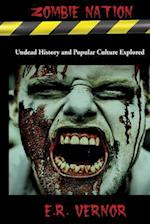 Zombie Nation Undead History and Popular Culture Explored