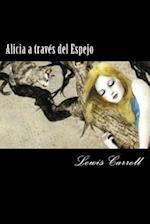 Alicia a Traves del Espejo (Spanish Edition) (Special Edition)