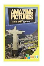 Amazing Pictures and Facts about Brazil
