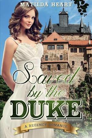 Saved by the Duke af Matilda Hart