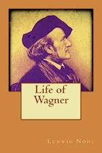 Life of Wagner