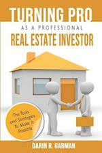 Turning Pro as a Professional Real Estate Investor