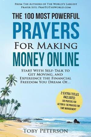 Bog, paperback Prayer - The 100 Most Powerful Prayers for Making Money Online - 2 Amazing Books Included to Pray for Action & Time Management af Toby Peterson