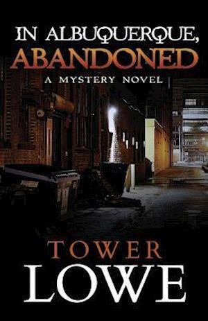 Bog, paperback In Albuquerque, Abandoned af Tower Lowe