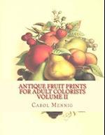 Antique Fruit Prints for Adult Colorists - Volume II