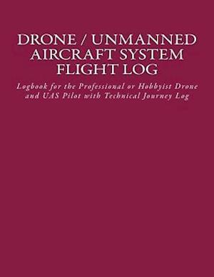 Bog, paperback Drone / Unmanned Aircraft System Flight Log af John a. Van Houten III