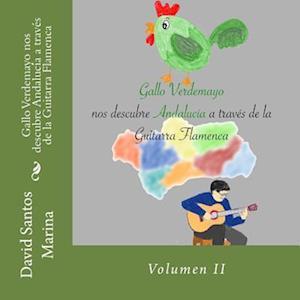 Bog, paperback Gallo Verdemayo Nos Descubre Andalucia a Traves de La Guitarra Flamenca af David Santos Marina