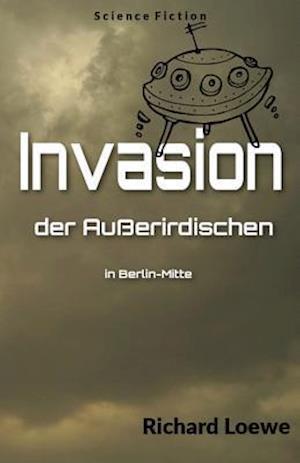 Bog, paperback Invasion Der Ausserirdischen in Berlin-Mitte af Richard Loewe