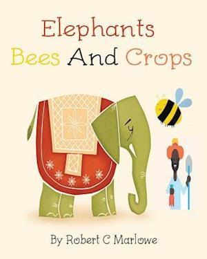 Bog, paperback Elephants Bees and Crops af Robert C. Marlowe