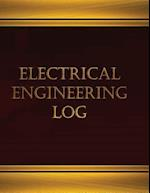 Electrical Engineering Log (Journal, Log Book - 125 Pgs, 8.5 X 11 Inches)