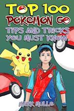 Top 100 Pokemon Go Tips and Tricks You Must Know