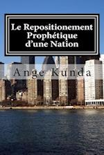 Le Repositionement Prophetique D'Une Nation