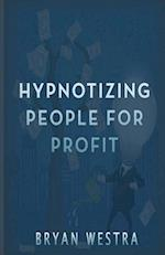 Hypnotizing People for Profit