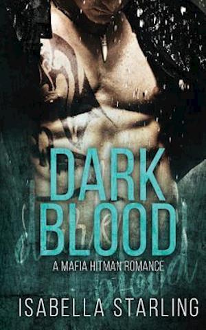 Dark Blood af Isabella Starling