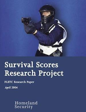 Bog, paperback Survival Scores Research Project af Federal Law Enforcement Training Center, U. s. Department of Homeland Security