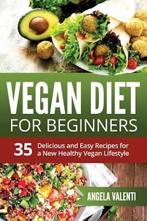 Bog, paperback Vegan Diet for Beginners af Angela Valenti