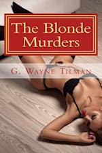 The Blonde Murders af G. Wayne Tilman