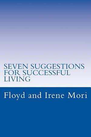 Bog, paperback Seven Suggestions for Successful Living af Floyd and Irene Mori