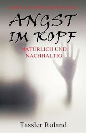 Bog, paperback Angst Im Kopf af Roland Tassler