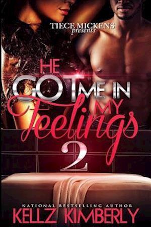 Bog, paperback He Got Me in My Feelings 2 af Kellz Kimberly