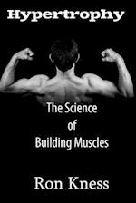 Hypertrophy - The Science of Building Muscle