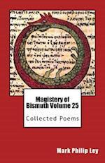 Magistery of Bismuth Volume Twenty-Five