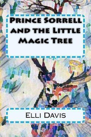 Bog, paperback Prince Sorrell and the Little Magic Tree af Elli Davis