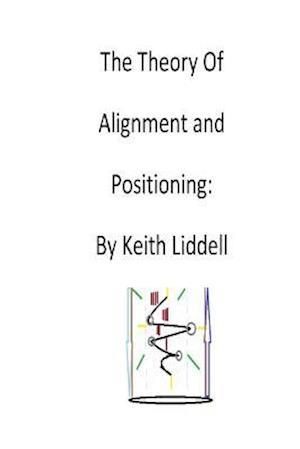 Bog, paperback Theory of Arrangement and Positioning af Keith Liddell