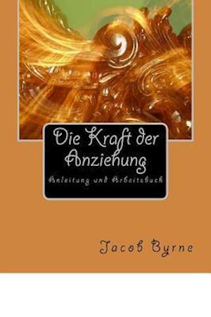 Bog, paperback Kraft Der Anziehung Arbeitsbuch af Jacob Anton Byrne