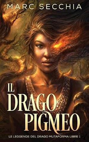 Bog, paperback Il Drago Pigmeo af Marc Secchia