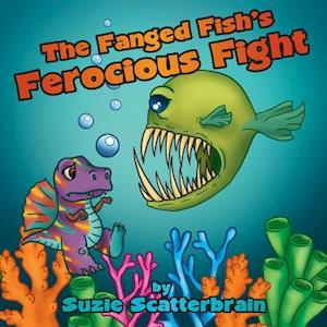 Bog, paperback The Fanged Fish's Ferocious Fight af Suzie Scatterbrain