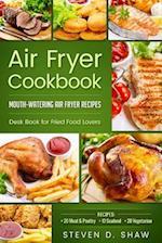 Air Fryer Cookbook - 50 Mouth-Watering Air Fryer Recipes. Desk Book for Fried Food Lovers af Steven D. Shaw