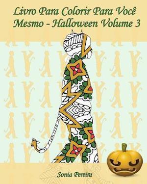 Bog, paperback Livro Para Colorir Para Voce Mesmo - Halloween - Volume 3 af Sonia Pereira