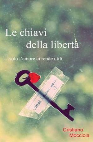 Le Chiavi Della Liberta af Cristiano Mocciola