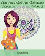 Livro Para Colorir Para Voce Mesmo - Mandalas - Volume 2 af Sonia Pereira