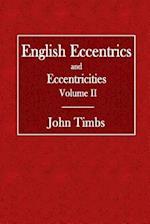 English Eccentrics and Eccentricities Volume II