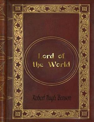 Bog, paperback Robert Hugh Benson - Lord of the World af Robert Hugh Benson