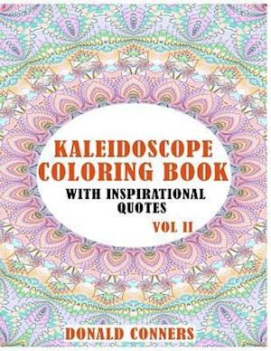 Bog, paperback Kaleidoscope Coloring Book with Inspirational Quotes Vol II af Donald Conners